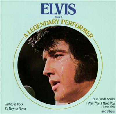 Elvis: A Legendary Performer, Vol. 2
