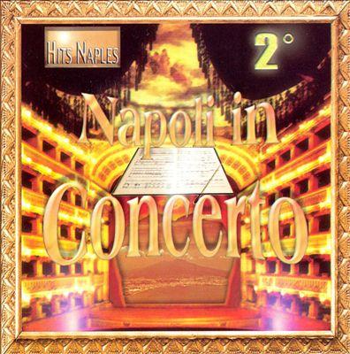 Napoli In Concerto, Vol. 2