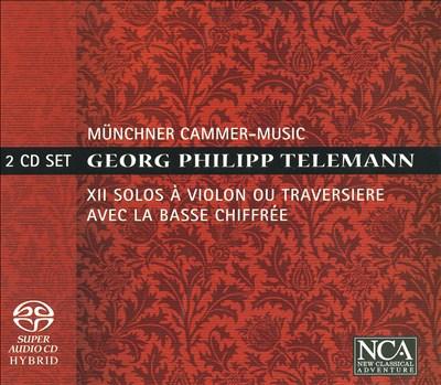 Telemann: 12 Solos à Violon ou Traversiere avec la Basse Chiffrée