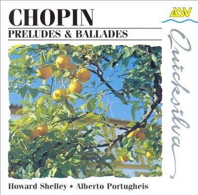 Chopin: Preludes & Ballades