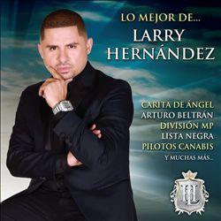 Lo Mejor de Larry Hernandez