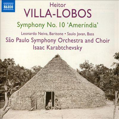 "Heitor Villa-Lobos: Symphony No. 10 ""Ameríndia"""