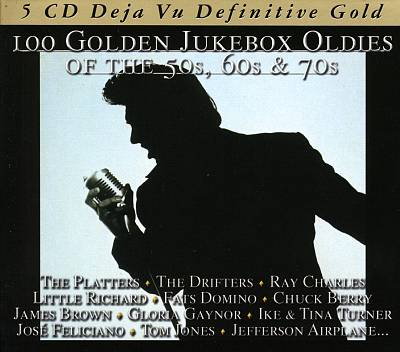 100 Golden Jukebox Oldies of the 50s, 60s & 70s