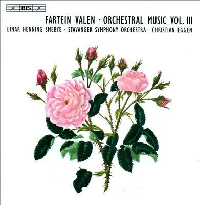 Fartein Valen: Orchestral Music, Vol. 3