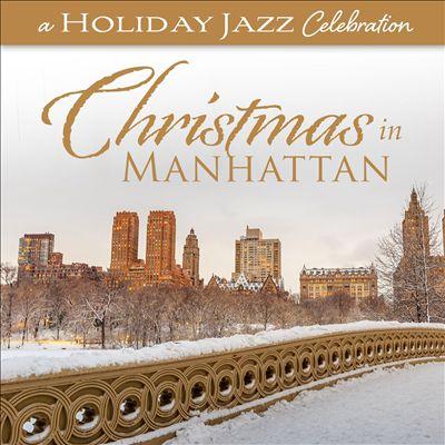 A Holiday Jazz Celebration: Christmas in Manhattan