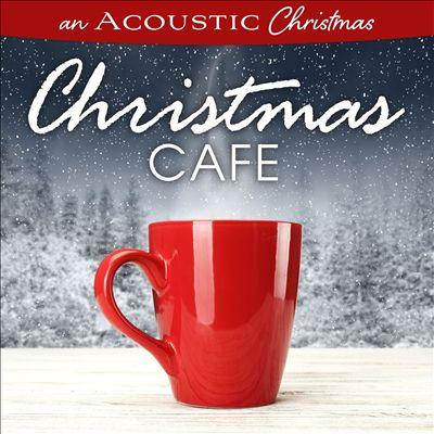 An Acoustic Christmas: Christmas Café