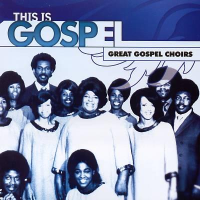 This Is Gospel, Vol. 4: Great Gospel Choirs