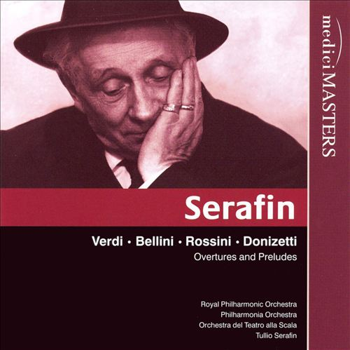 Serafin conducts Verdi, Bellini, Rossini and Donizetti