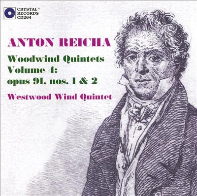 Anton Reicha: Woodwind Quintets, Vol. 4: Opus 91, Nos. 1 & 2