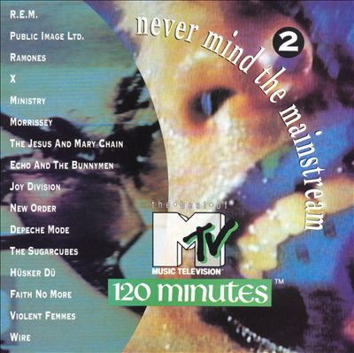 Never Mind the Main Stream: The Best of MTV's 120 Minutes, Vol. 2