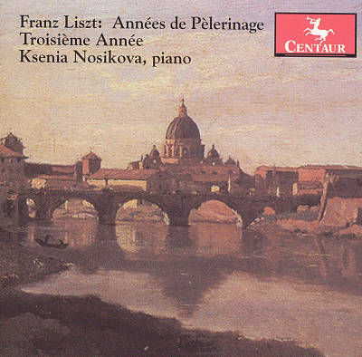 Franz Liszt: Années de Pèlerinage (Troisème Année)