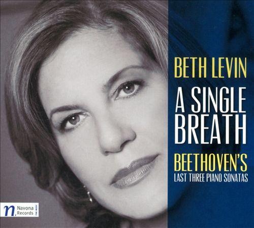 A Single Breath: Beethoven's Last Sonatas
