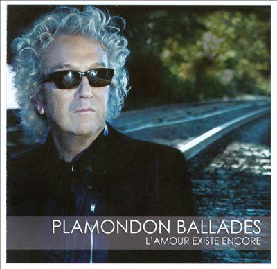 Plamondon Ballades: L'Amour Existe Encore