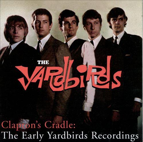 Clapton's Cradle: The Early Yardbirds Recordings