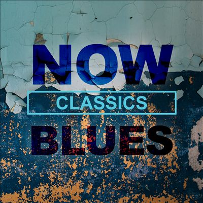 NOW Blues Classics