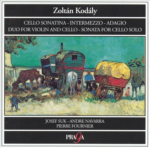 Kódaly: Cello Sonatina; Intermezzo; Adagio