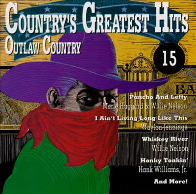 Country's Greatest Hits, Vol. 15: Outlaw Country