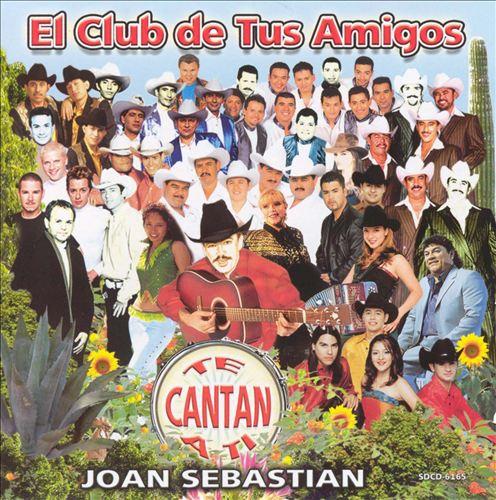 El Club de Tus Amigos Te Cantan a Ti Joan Sebastia