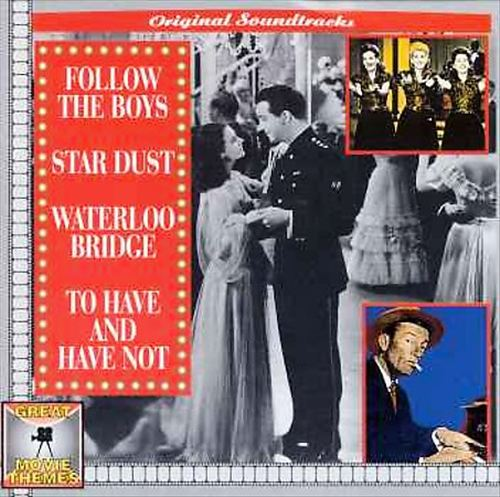 Follow the Boys/Star Dust/Waterloo Bridge/To Have And Have Not...