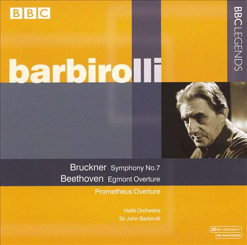 Bruckner: Symphony No. 7; Beethoven: Egmont Overture; Prometheus Overture