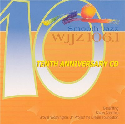 WJJZ 106.1: Smooth Jazz Sampler, Vol. 10 - Tenth Anniversary