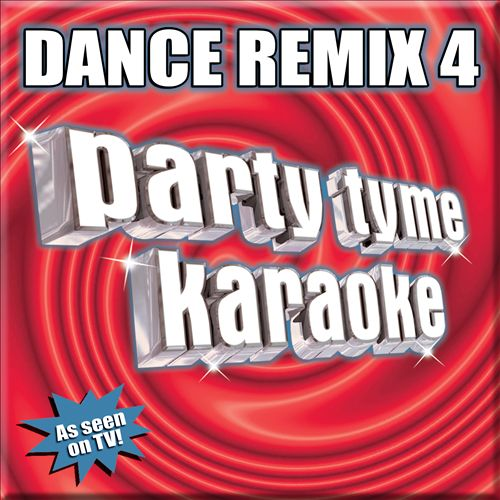 Party Tyme Karaoke: Dance Remix, Vol. 4