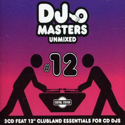 DJ Masters Unmixed, Vol. 12