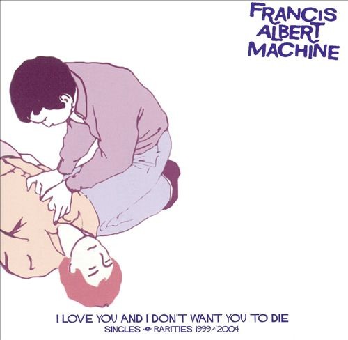 I Love You and I Don't Want You to Die: Singles and Rarities 1999-2004