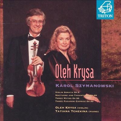 Szymanowski: Sonata for violin in Dm; Nocturne & Tarantella Op28