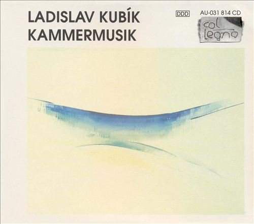 Ladislav Kubík: Kammermusik