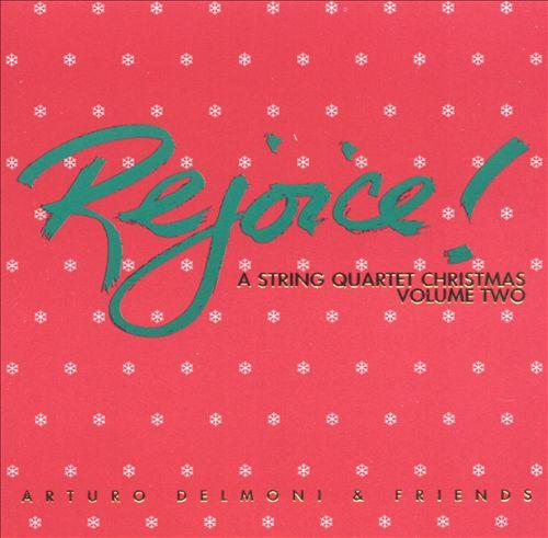 Rejoice! - A String Quartet Christmas, Vol. 2