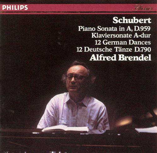 Schubert: Piano Sonata in A, D. 959; 12 German Dances