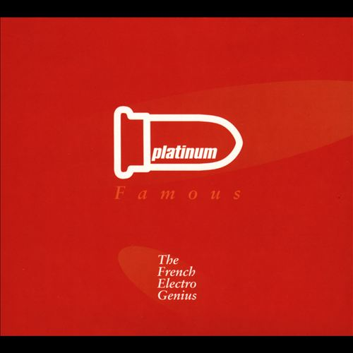 Platinum Famous: The French
