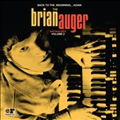 Back to the Beginning... Again: The Brian Auger Anthology, Vol. 2