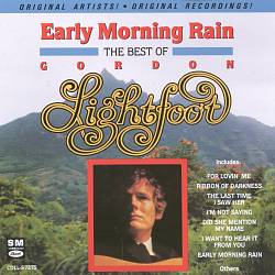 Early Morning Rain: The Best of Gordon Lightfoot