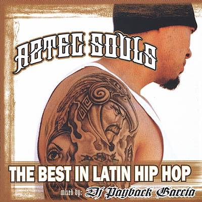 Aztec Souls: The Best In Latin Hip Hop