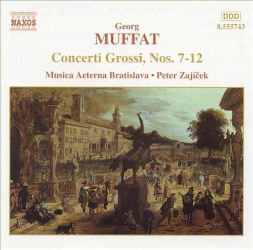 Muffat: Concerti Grossi, Nos. 7-12