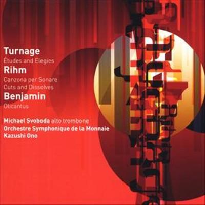 Turnage: Études and Elegies; Rihm: Canzona per Sonare; Cuts and Dissolves; Benjamin: Olicantus