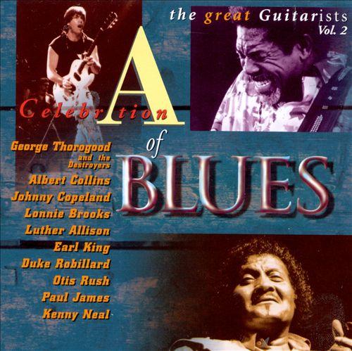 A Celebration of Blues: Great Guitarists , Vol. 2