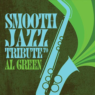 Smooth Jazz Tribute to al Green