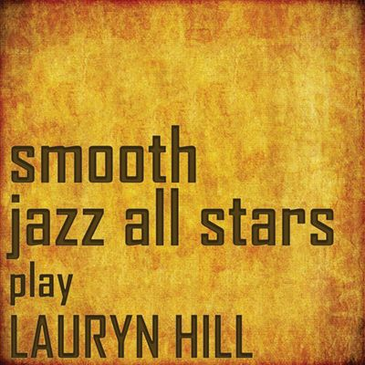 Smooth Jazz All Stars Perform Lauryn Hill