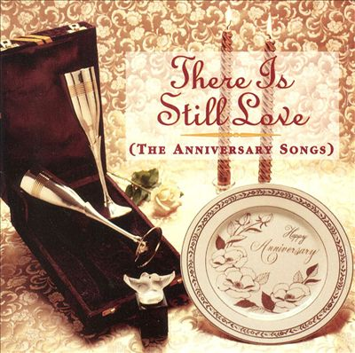 There Is Still Love (The Anniversary Songs)