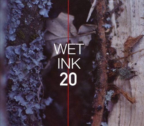 Wet Ink: 20