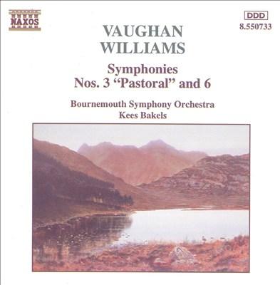 "Vaughan Williams: Symphonies Nos. 3 ""Pastoral"" & No. 6"
