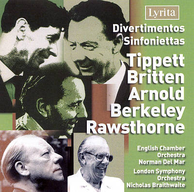 Divertimentos, Sinfoniettas by Tippett, Britten, Arnold, Berkeley, Rawsthorne