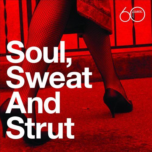 Atlantic 60th: Soul, Sweat and Strut