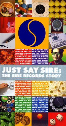 Just Say Sire: The Sire Records Story