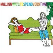 Million Ways To Spend Your Time