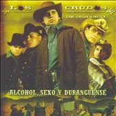 Alcohol, Sexo y Duranguense