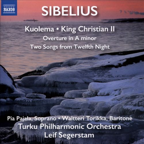 Sibelius: Kuolema; King Christian II; Overture in A minor; Two Songs from Twelfth Night